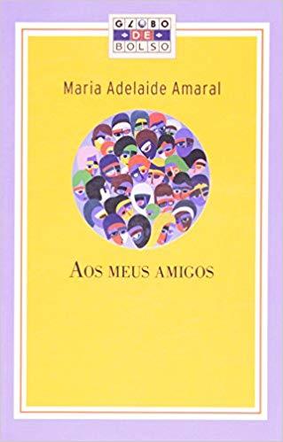 Aos meus amigos – Maria Adelaide Amaral