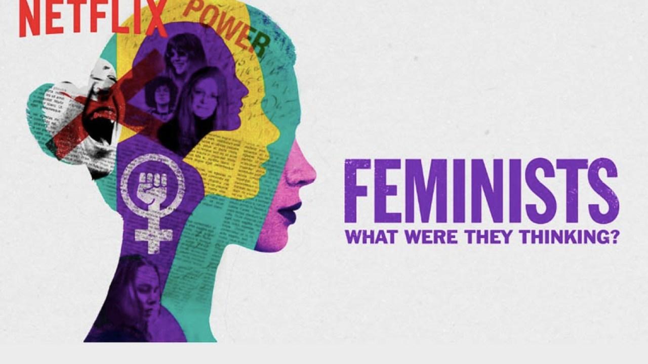 Feministas: o que elas estavam pensando? – Cinema